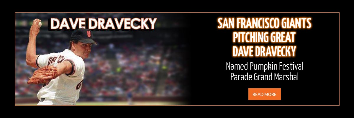 San Francisco Giants Pitching Great Dave Dravecky Named Pumpkin Festival Parade Grand Marshal